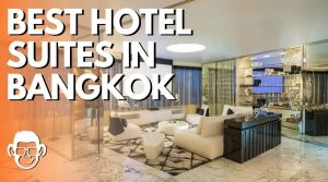 featured image of blog post on the best hotel suites in bangkok for mojomatt blog