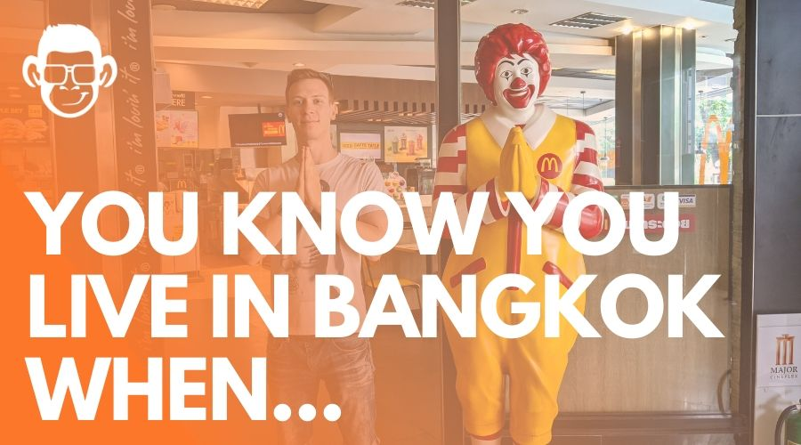 you know you live in Bangkok whn blog post featured image on mojomatt