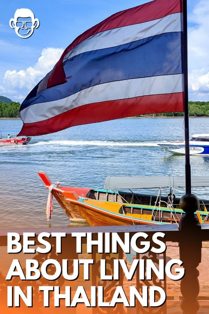 best things about living in Thailand mojomatt blog for pinterest