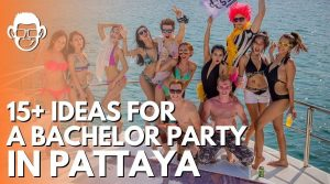 15 ideas for a bachelor party in Pattaya mojomatt featured image blog post