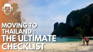 moving to thailand the ultimate checklist mojomatt blog post