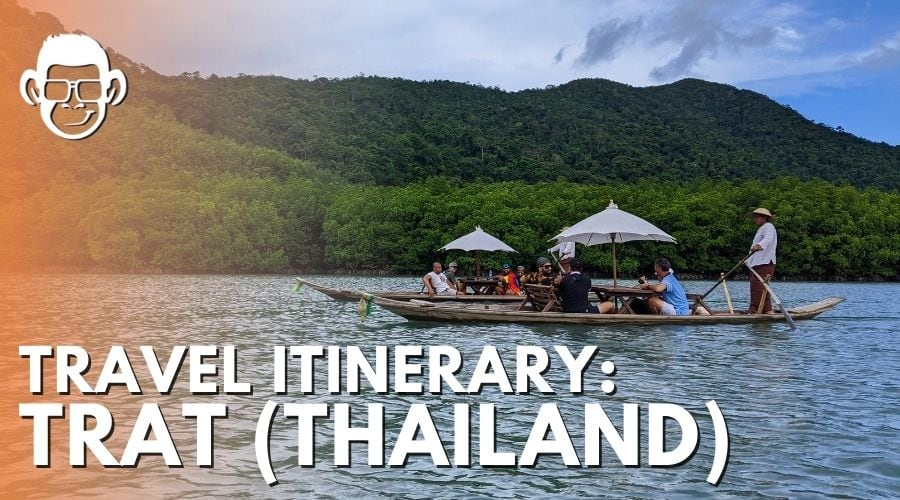 travel itinerary in trat thailand featured image for mojomatt blog